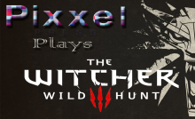 Witcher 3 playthrough, let's play witcher 3 wild hunt